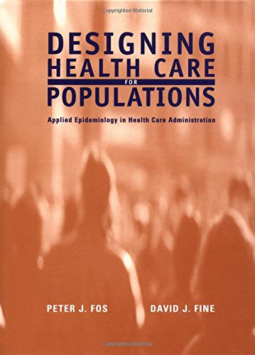 9780787952266: Designing Health Care for Populations: Applied Epidemiology in Health Care Administration