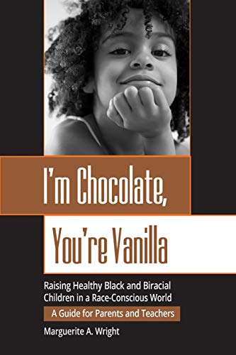 9780787952341: I'm Chocolate, You're Vanilla: Raising Healthy Black and Biracial Children in a Race-Conscious World