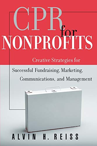 CPR for Nonprofits: Creating Strategies for Successful: Alvin H. Reiss
