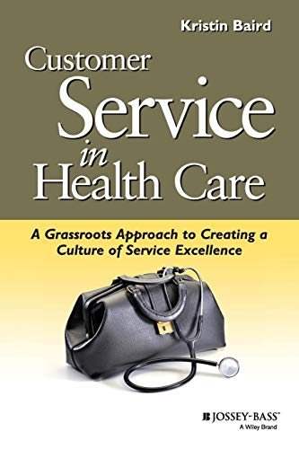 9780787952518: Customer Service in Health Care: A Grassroots Approach to Creating a Culture of Service Excellence
