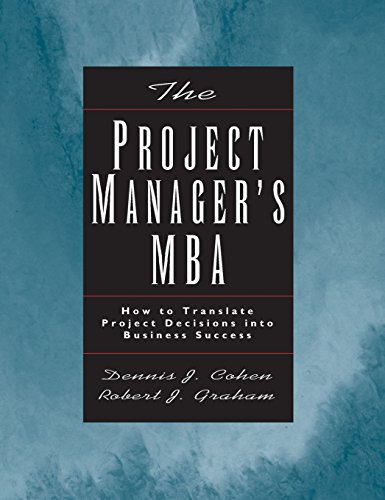 9780787952563: The Project Manager's MBA: How to Translate Project Decisions into Business Success