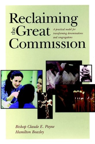 9780787952686: Reclaiming the Great Commission: A Practical Model for Transforming Denominations and Congregations