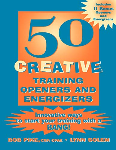 9780787953034: 50 Creative Training Openers and Energizers: Innovative Ways to Start Your Training with a Bang! (Business)