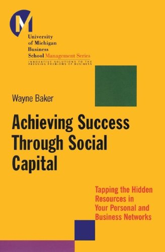 9780787953096: Achieving Success Through Social Capital: Tapping Hidden Resources in Your Personal and Business Networks