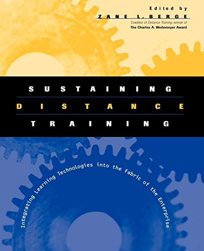 9780787953317: Sustaining Distance Training: Integrating Learning Technologies into the Fabric of the Enterprise