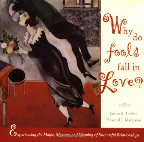 Why Do Fools Fall in Love: Experiencing: Levine, Janice R.;