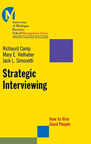 9780787953942: Strategic Interviewing: How to hire good people