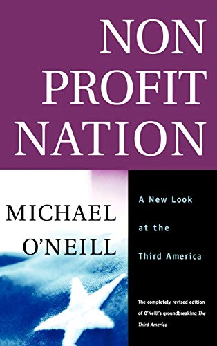 Nonprofit Nation: A New Look at the Third America (0787954144) by Michael O'Neill