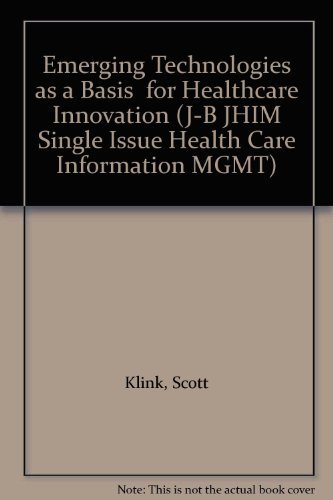 9780787954529: Emerging Technologies as a Basis for Healthcare Innovation (J-B JHIM Single Issue Health Care Information MGMT)