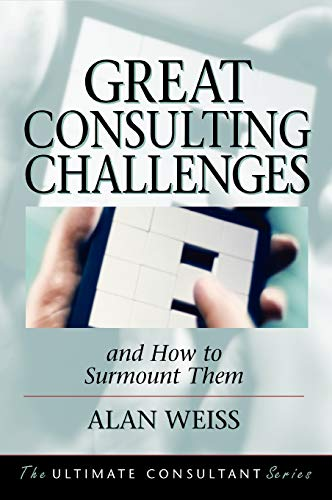 9780787955106: Great Consulting Challenges: And How to Surmount Them
