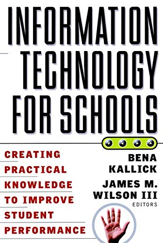 9780787955229: Information Technology for Schools: Creating Practical Knowledge to Improve Student Performance