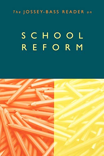 The Jossey-Bass Reader on School Reform: Jossey-Bass Publishers
