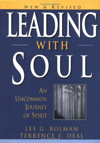 9780787955472: Leading with Soul: An Uncommon Journey of Spirit, New & Revised