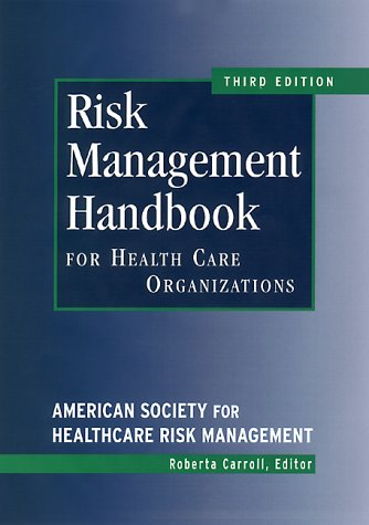 Risk Management Handbook: For Health Care Organizations: Editor-Roberta Carroll; Corporate