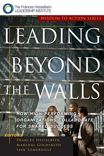 9780787955557: Leading Beyond the Walls: Wisdom to Action Series