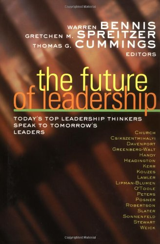 9780787955670: The Future of Leadership: Today's Top Leadership Thinkers Speak to Tomorrow's Leaders