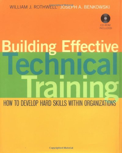 9780787955953: Building Effective Technical Training: How to Develop Hard Skills Within Organizations