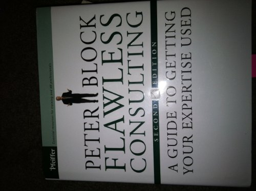 9780787956028: Flawless Consulting: A Guide to Getting Your Expertise Used