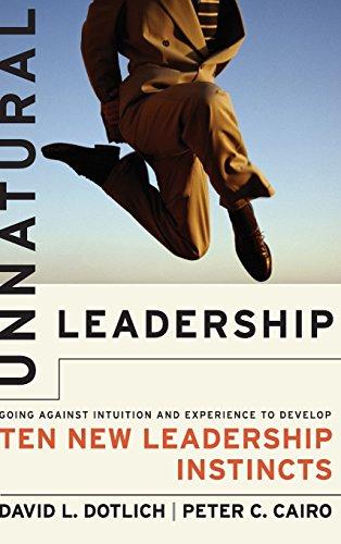 9780787956189: Unnatural Leadership: Going Against Intuition and Experience to Develop Ten New Leadership Instincts