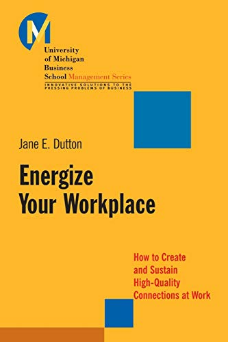 9780787956226: Energize Your Workplace: How to Create and Sustain High-Quality Connections at Work