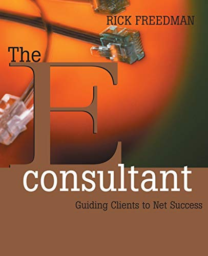 9780787956295: The eConsultant: Guiding Clients to Net Success