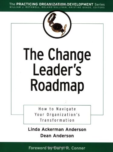 The Change Leader's Roadmap: How to Navigate: Linda Ackerman Anderson,