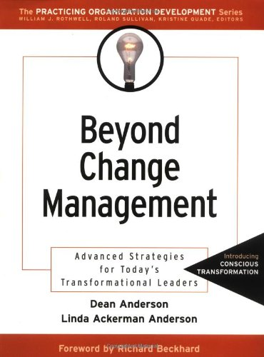 Beyond Change Management: Advanced Strategies for Today's: Dean Anderson, Linda