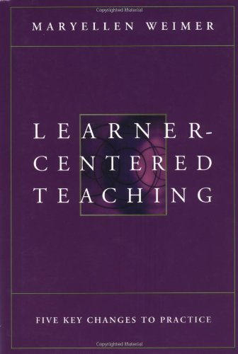 9780787956462: Learner-Centered Teaching: Five Key Changes to Practice