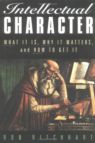 9780787956837: Intellectual Character: What It Is, Why It Matters, and How to Get It