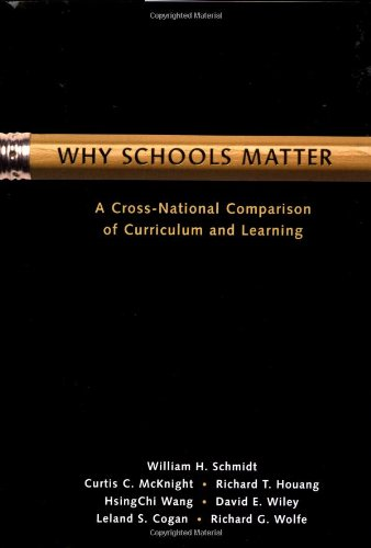 9780787956844: Why Schools Matter: A Cross-National Comparison of Curriculum and Learning