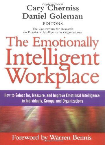 9780787956905: The Emotionally Intelligent Workplace: How to Select For, Measure, and Improve Emotional Intelligence in Individuals, Groups, and Organizations