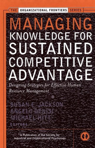 9780787957179: Managing Knowledge for Sustained Competitive Advantage: Designing Strategies for Effective Human Resource Management