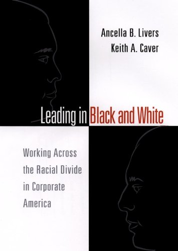 Leading in Black and White: Working Across: Ancella B. Livers;