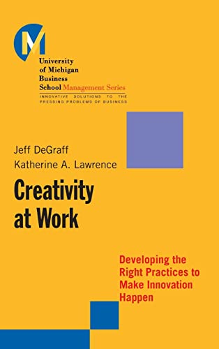9780787957254: Creativity at Work: Developing the Right Practices to Make Innovation Happen (J-B-UMBS Series)