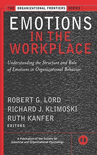 9780787957360: Emotions in the Workplace: Understanding the Structure and Role of Emotions in Organizational Behavior