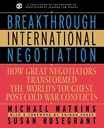 9780787957438: Breakthrough International Negotiation: How Great Negotiators Transformed the World's Toughest Post-Cold War Conflicts