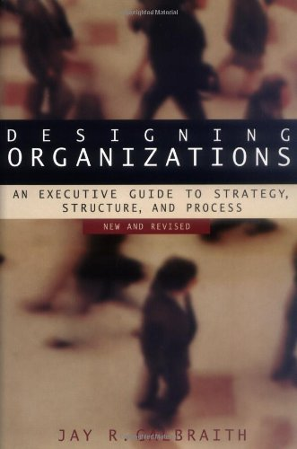 9780787957452: Designing Organizations: An Executive Guide to Strategy, Structure, and Process Revised