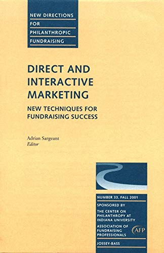 9780787958329: Direct and Interactive Marketing: New Techniques for Fundraising Success: New Directions for Philanthropic Fundraising, Number 33