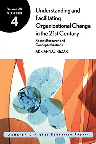 9780787958374: Understanding and Facilitating Organizational Change in Higher Education in the 21st Century