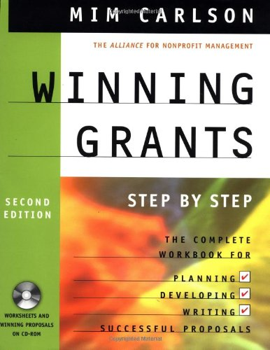Winning Grants: Step by Step, 2nd Edition: Mim Carlson, The Alliance for Nonprofit Management
