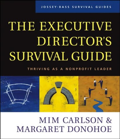 9780787958770: The Executive Director's Survival Guide: Thriving as a Nonprofit Leader (J–B US non–Franchise Leadership)