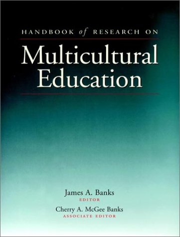 Handbook of Research on Multicultural Education: Editor-James A. Banks;