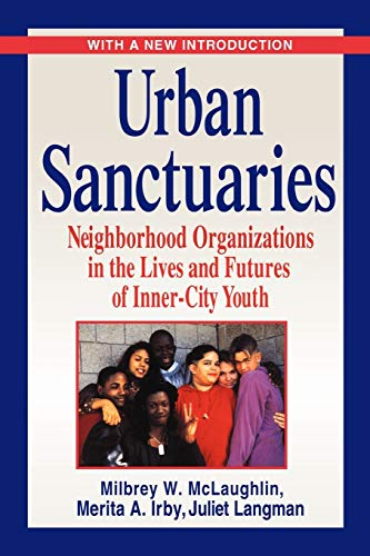 9780787959418: Urban Sanctuaries: Neighborhood Organizations in the Lives and Futures of Inner City Youth