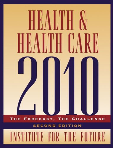 9780787959746: Health and Health Care 2010: The Forecast, The Challenge, 2nd Edition
