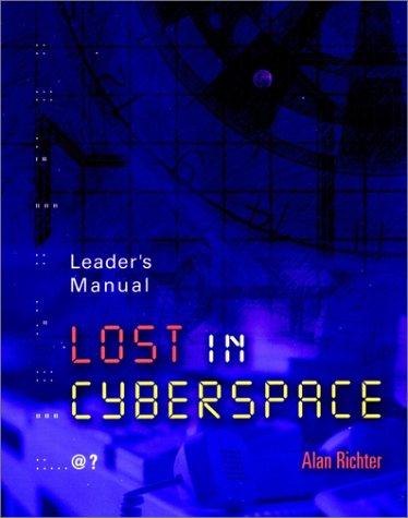 Lost in Cyberspace, Leader's Manual: Richter, Alan, Willett, Carol