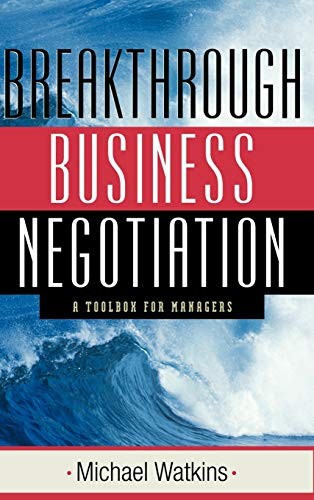 9780787960124: Breakthrough Business Negotiation: A Toolbox for Managers