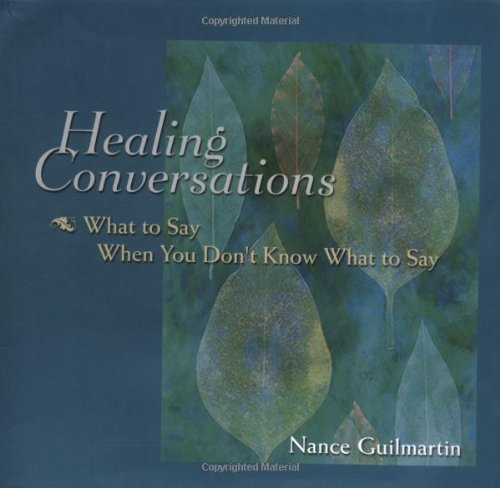 9780787960193: Healing Conversations: What to Say When You Don't Know What to Say