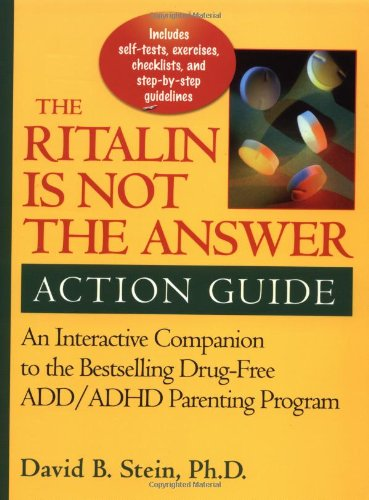 Ritalin Is Not the Answer Action Guide: An Interactive Companion to the Bestselling Drug-Free ADD&#...