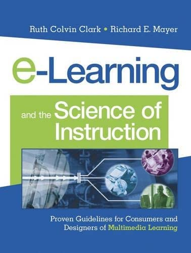 9780787960513: e-Learning and the Science of Instruction: Proven Guidelines for Consumers and Designers of Multimedia Learning