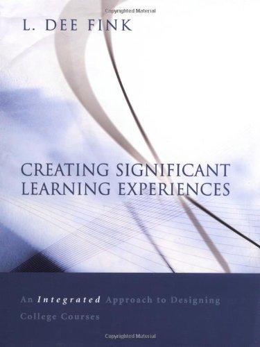 9780787960551: Creating Significant Learning Experience: An Integrated Approach to Designing College Courses
